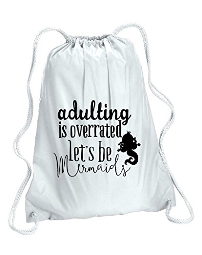 Adultingis Overrated Let' s be Mermaids fantasy Statement borsa da palestra, donna, White, Capacity 5 Litres - Mermaid Fantasy Art