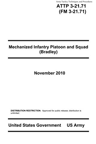 Army Tactics, Techniques, and Procedures ATTP 3-21.71 (FM 3-21.71) Mechanized Infantry Platoon and Squad (Bradley) November 2010
