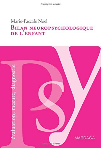Bilan neuropsychologique de l'enfant par Marie-Pascale Noël