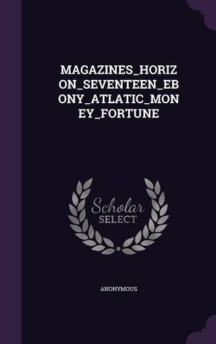 MAGAZINES_HORIZON_SEVENTEEN_EBONY_ATLATIC_MONEY_FORTUNE