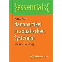 Nanopartikel in aquatischen Systemen (essentials)