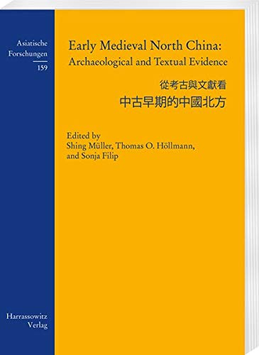Early Medieval North China: Archaeological and Textual Evidence (Asiatische Forschungen, Band 159) (Thomas China)
