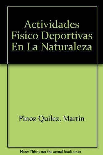 Descargar Libro Actividades fisico deportivas en la naturaleza de Martin Pinos Quilez