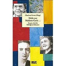 Nicht nur Madame Curie ... (Beltz & Gelberg - Biographie)