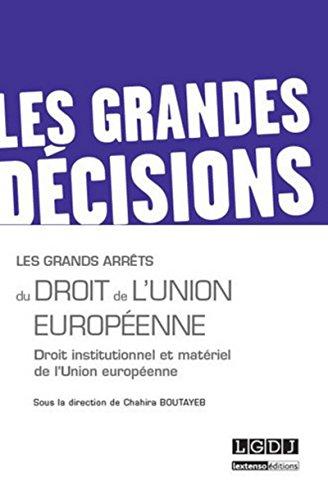 Les grands arrêts du droit de l'union européenne par Chahira Boutayeb
