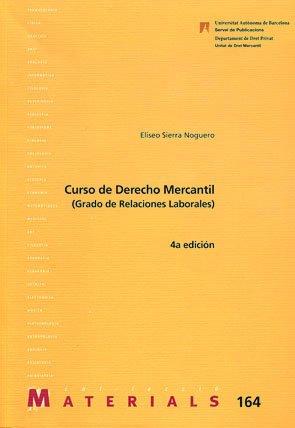 Curso de Derecho Mercantil (Relacions Laborals) (Materials) por Eliseo Sierra Noguero