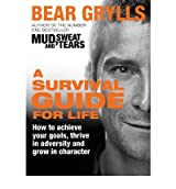 [ A SURVIVAL GUIDE FOR LIFE BY GRYLLS, BEAR](AUTHOR)HARDBACK