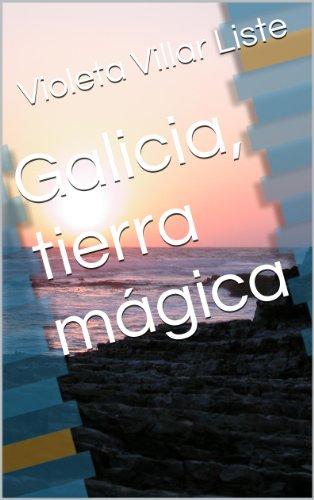 Galicia, tierra mágica por Violeta Villar Liste
