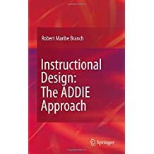 Instructional Design: The ADDIE Approach by Robert Maribe Branch (2009-10-05)