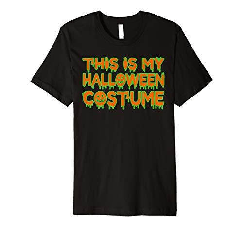 Funny Creepy - This Is My Halloween Costume T Shirt