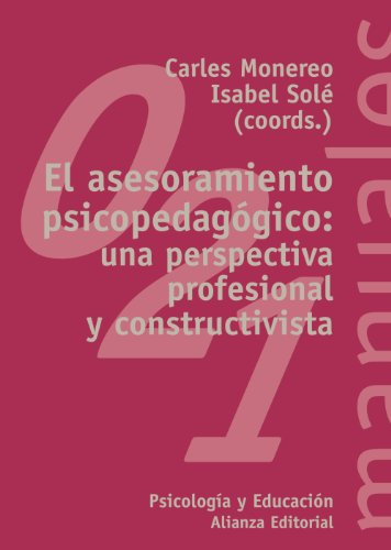 El asesoramiento psicopedagógico: una perspectiva profesional y constructiva (El Libro Universitario - Manuales)