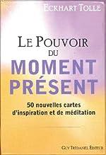 le pouvoir du moment présent ; 50 nouvelles cartes d'inspiration et de méditation (French Edition) by Eckhart Tolle(2011-12-12) d'Eckhart Tolle