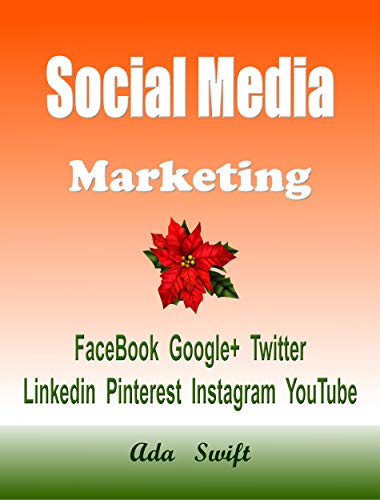 PDF Gratis Social Media Marketing: Facebook Google+ Twitter LinkedIn Pinterest Instagram YouTube