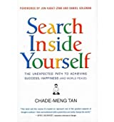{ Search Inside Yourself: The Unexpected Path to Achieving Success, Happiness (and World Peace) } By Tan, Chade-Meng ( Author ) 04-2012 [ Hardcover ]