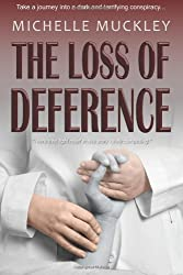 The Loss of Deference by Mis Michelle Muckley (2013-06-13)