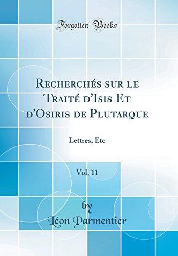 Recherchés sur le Traité d'Isis Et d'Osiris de Plutarque, Vol. 11: Lettres, Etc (Classic Reprint)
