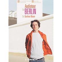 Audiotour Berlin - Berliner Mauer