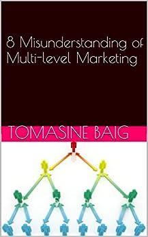 8 Misunderstanding of Multi-level Marketing (English Edition) von [Baig, Tomasine]