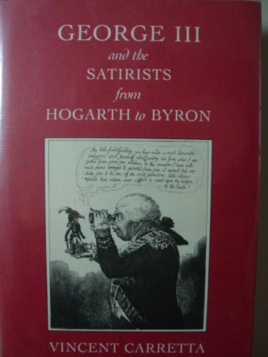 George III and the Satirists from Hogarth to Byron by Vincent Carretta (1990-03-02)