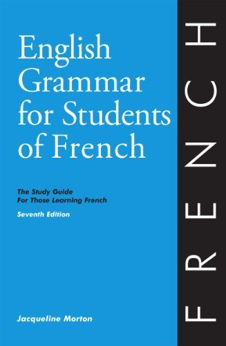 English Grammar for Students of French: The Study Guide for Those Learning French, Seventh edition (O&H Study Guides) 7th by Jacqueline Morton (2013) Paperback