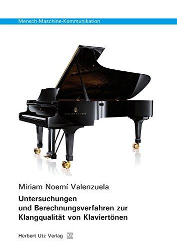 Untersuchungen und Berechnungsverfahren zur Klangqualität von Klaviertönen (Mensch-Maschine-Kommunikation)