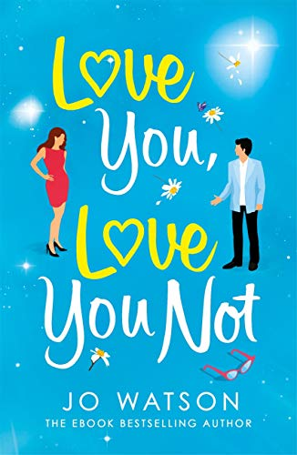 Love You, Love You Not: The laugh-out-loud, feel-good rom-com of the summer! (English Edition)
