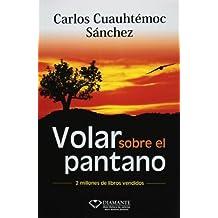 Volar sobre el pantano by Sanchez, Carlos Cuauhtemoc, Sanchez, Carlos C. (1998) Paperback