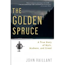 (The Golden Spruce: A True Story of Myth, Madness, and Greed) By Vaillant, John (Author) paperback on (05 , 2006)