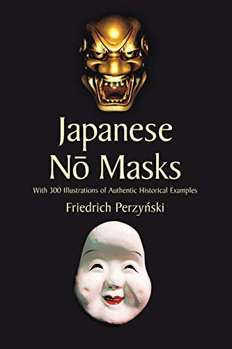 Theater Masken Geschichte - Japanese No Masks: With 300 Illustrations