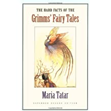 The Hard Facts of the Grimms' Fairy Tales: Expanded Second Edition by Maria Tatar (2003-05-26)