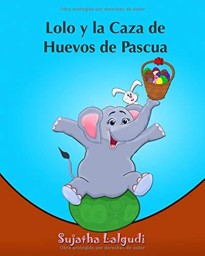 Lolo y la Caza de Huevos de Pascua: (Cuentos para Ninos) Spanish picture book for children (para ninos de 3-7 años) cuentos infantiles: Volume 2 ... Spanish animal books.) - 9781508933922