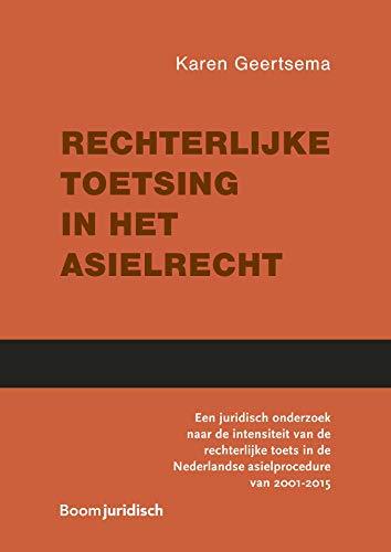 Rechterlijke toetsing in het asielrecht (Dutch Edition)