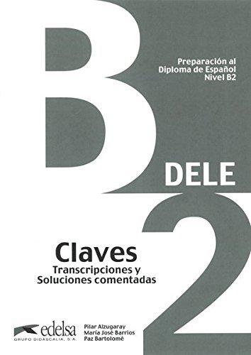 Preparacion DELE. B2. Claves (2013) (Spanish Edition) by P. Alzugaray (2013-10-01)