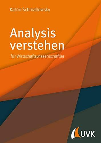 Analysis verstehen. Für Wirtschaftswissenschaftler