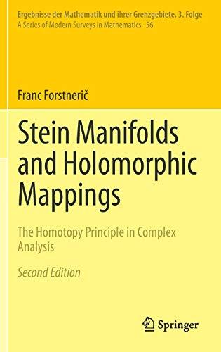 Stein Manifolds and Holomorphic Mappings: The Homotopy Principle in Complex Analysis (Ergebnisse der Mathematik und ihrer Grenzgebiete. 3. Folge / A Series of Modern Surveys in Mathematics, Band 56) - Komplexe Spray