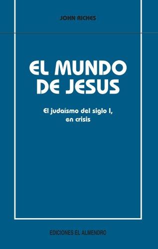 El mundo de Jesús (En torno al nuevo Testamento)