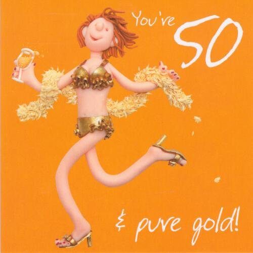 You're 50 and Pure Gold Birthday Card for Ladies