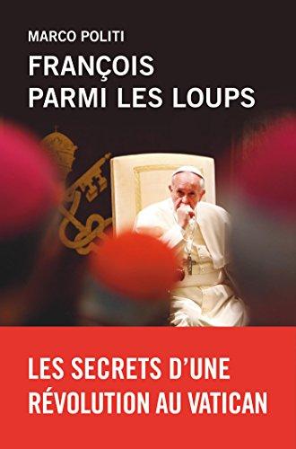 franois-parmi-les-loups-les-secrets-d-39-une-rvolution-au-vatican