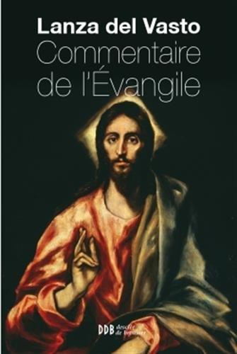 Commentaire de l'Evangile: Nouvelle édition