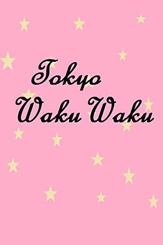 Tokyo Wakuwaku: Los lugares fantásticos en el área de Tokio (Spanish Edition)
