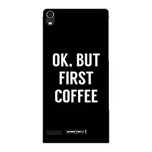 Delighted Ok But First Coffee Black Back Case Cover for Ascend P6