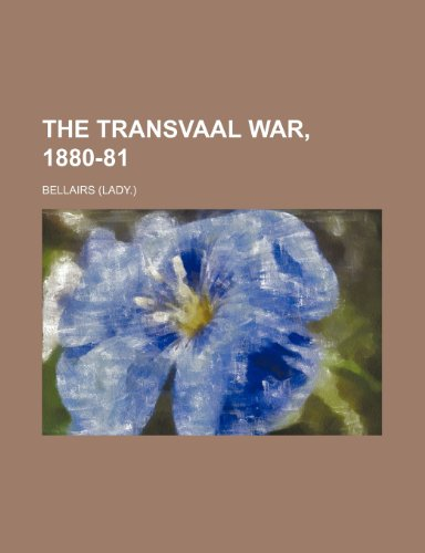 The Transvaal War, 1880-81