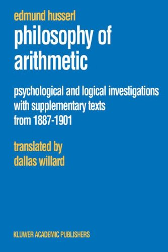 Philosophy of Arithmetic: Psychological and Logical Investigations with Supplementary Texts from 1887-1901 (Husserliana: Edmund Husserl - Collected Works) por Edmund Husserl