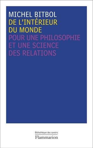 De l'intrieur du monde : Pour une philosophie et une science des relations