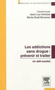 vignette de 'Prévenir et traiter les addictions sans drogue (Jean-Luc Venisse)'