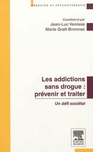 Prvenir et traiter les addictions sans drogue : un dfi socital: POD