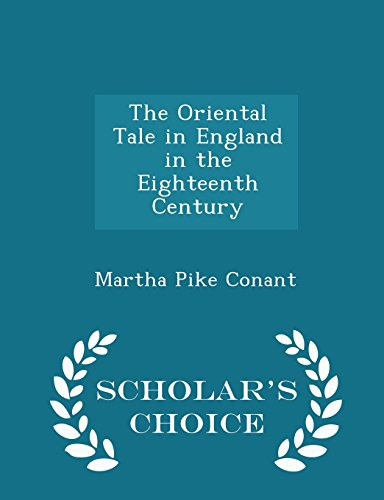 The Oriental Tale in England in the Eighteenth Century - Scholar's Choice Edition