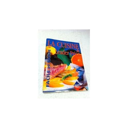 la cuisine de leader price facile et rapide n° 1 (magazine)