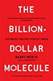 The Billion-Dollar Molecule: The Quest for the Perfect Drug (A Touchstone book)