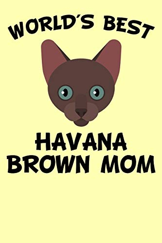 World's Best Havana Brown Mom: Diary for Cat Owners with cat stationary paper and cute cat illustrations